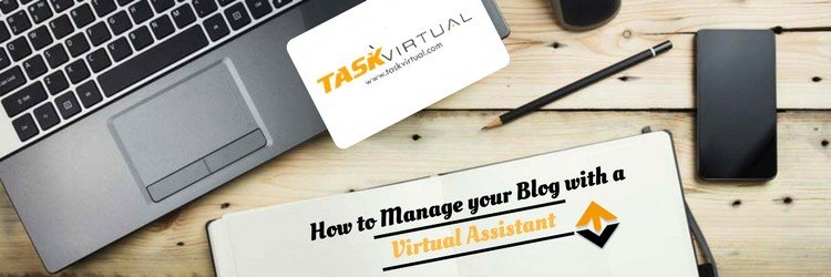 How to Manage your Blog with a Virtual Assistant