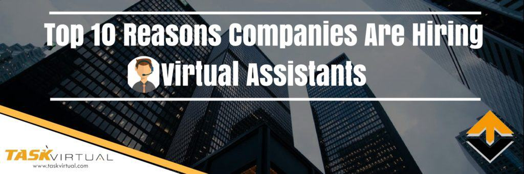 Top 10 Reasons Companies Are Hiring Virtual Assistants