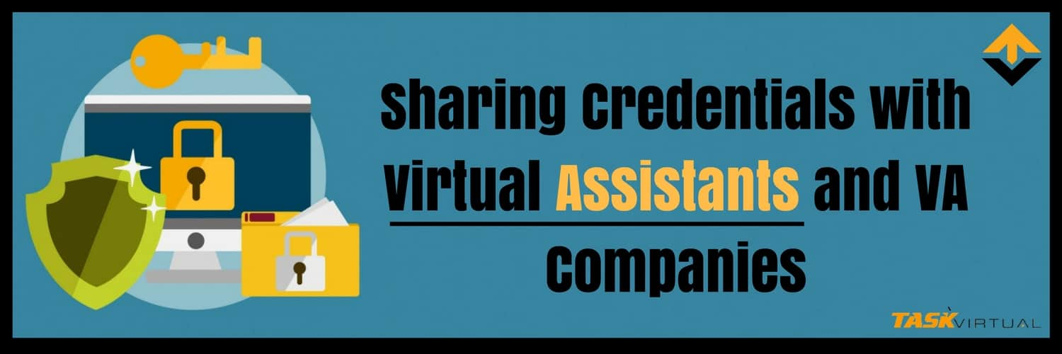 Sharing Credentials with Virtual Assistants and VA Companies
