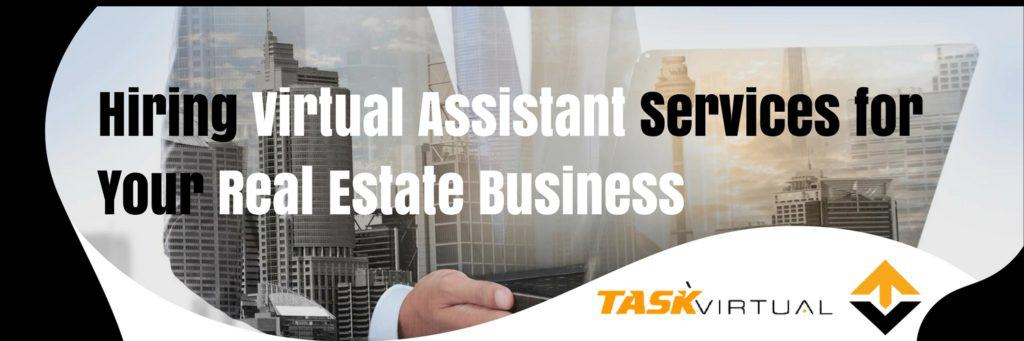 Hiring Virtual Assistant Services for Your Real Estate Business