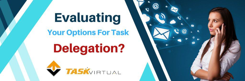 Evaluating Your Options For Task Delegation