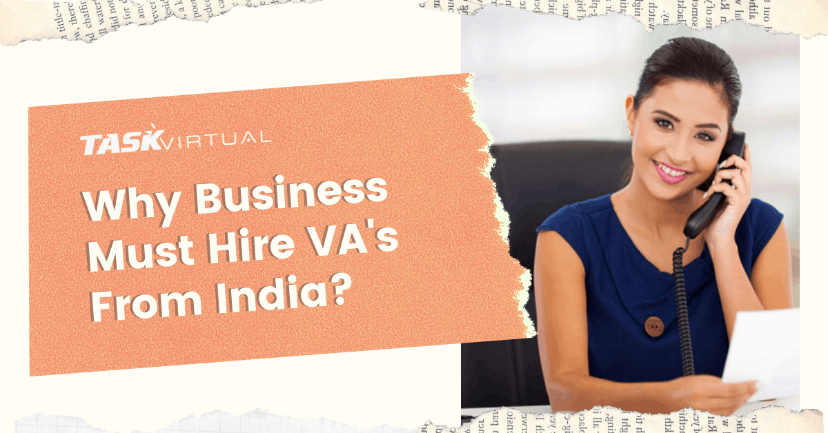 Why Business Must Hire VAs From India?